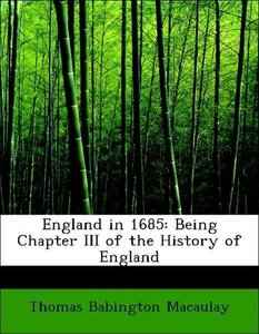 England in 1685: Being Chapter III of the History of England