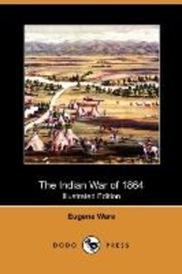 The Indian War of 1864 (Illustrated Edition) (Dodo Press)