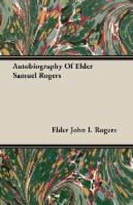 Autobiography Of Elder Samuel Rogers