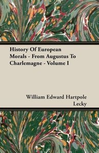 History Of European Morals - From Augustus To Charlemagne - Volu