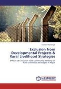 Exclusion from Developmental Projects & Rural Livelihood Strateg