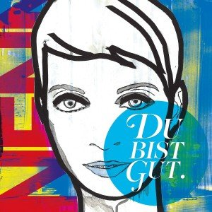 Du Bist Gut/Deluxe Ed.
