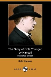 The Story of Cole Younger, by Himself (Illustrated Edition) (Dod