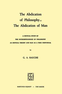 The Abdication of Philosophy = The Abdication of Man