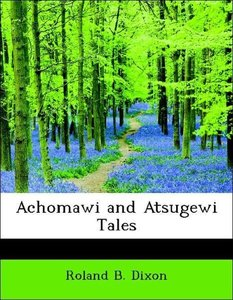 Achomawi and Atsugewi Tales