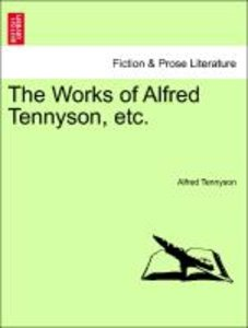 The Works of Alfred Tennyson, etc. Vol. I.