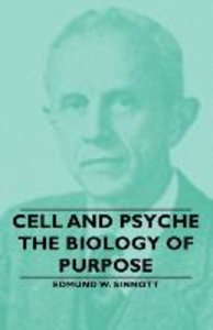 Cell and Psyche - The Biology of Purpose
