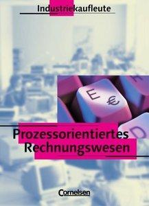 Prozessorientiertes Rechnungswesen. Industriekaufleute. Schülerb