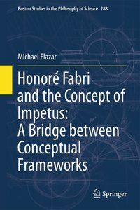 Honoré Fabri and the Concept of Impetus: A Bridge between Concep