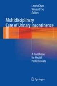 Multidisciplinary Care of Urinary Incontinence