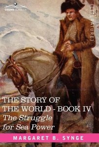THE STRUGGLE FOR SEA POWER, Book IV of The Story of the World