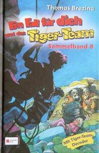 Ein Fall für Dich und das Tiger-Team. Sammelband 08