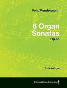6 Organ Sonatas Op.65 - For Solo Organ