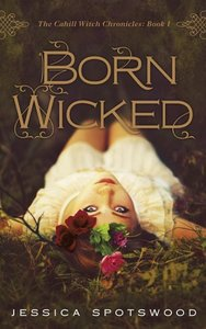 The Cahill Witch Chronicles 01. Born Wicked