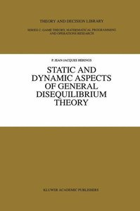 Static and Dynamic Aspects of General Disequilibrium Theory