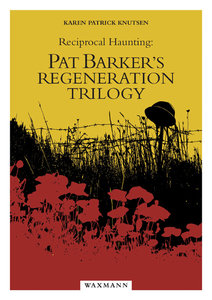 Reciprocal Haunting: Pat Barker's Regeneration Trilogy