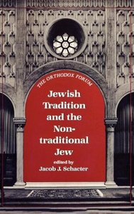 Jewish Tradition and the Non-Traditional Jew