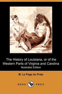 The History of Louisiana, or of the Western Parts of Virginia an
