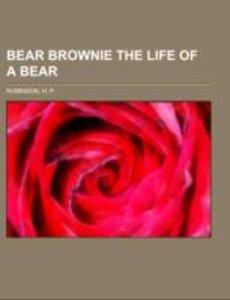 Bear Brownie The Life of a Bear