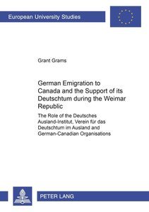 "German Emigration to Canada and the Support of its ""Deutschtum"