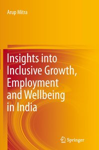 Insights into Inclusive Growth, Employment and Wellbeing in Indi