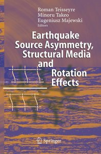 Earthquake Source Asymmetry, Structural Media and Rotation Effec
