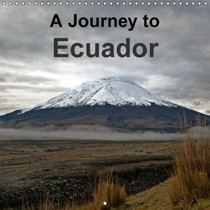 A Journey to Ecuador (Wall Calendar 2015 300 × 300 mm Square)