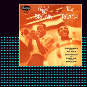 Clifford Brown/Max Roach (Vme)