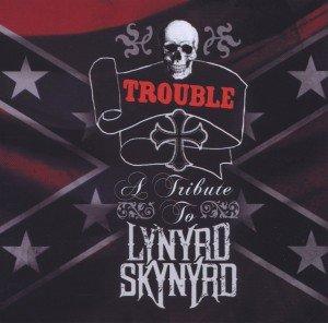 A Tribute To Lynyrd Skynyrd: Trouble
