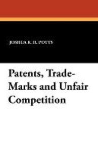 Patents, Trade-Marks and Unfair Competition