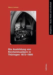 Die Ausbildung von Kirchenmusikern in Thüringen 1872-1990