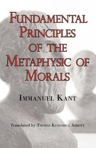 Kant's Fundamental Principles of the Metaphysic of Morals