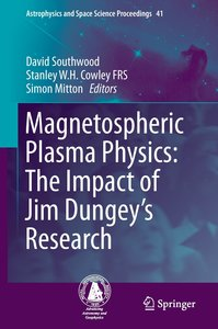 Magnetospheric Plasma Physics: The Impact of Jim Dungey's Resear