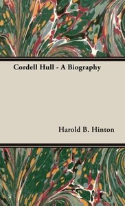 Cordell Hull - A Biography