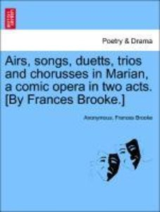 Airs, songs, duetts, trios and chorusses in Marian, a comic oper