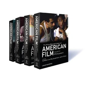 The Wiley-Blackwell History of American Film, Four Volume Set