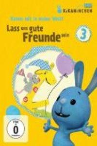 Lass uns gute Freunde sein - KiKANiNCHEN-DVD 3