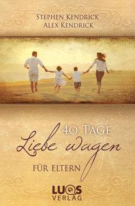 40 Tage Liebe wagen FÜR ELTERN
