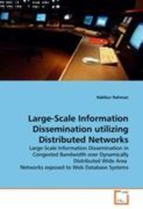 Large-Scale Information Dissemination utilizing Distributed Netw