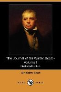 The Journal of Sir Walter Scott - Volume I (Illustrated Edition)
