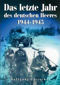 Das letzte Jahr des deutschen Heeres