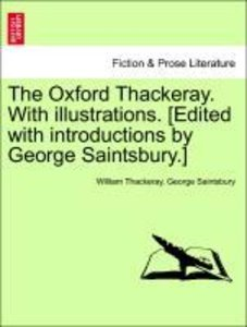 The Oxford Thackeray. With illustrations. [Edited with introduct