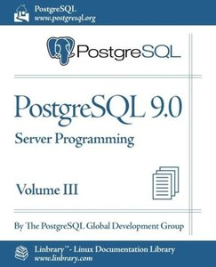 PostgreSQL 9.0 Official Documentation - Volume III. Server Progr