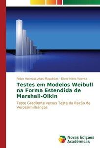 Testes em Modelos Weibull na Forma Estendida de Marshall-Olkin
