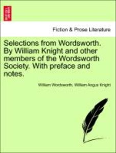 Selections from Wordsworth. By William Knight and other members