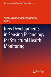 New Developments in Sensing Technology for Structural Health Mon