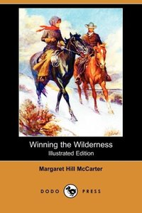 WINNING THE WILDERNESS (ILLUST