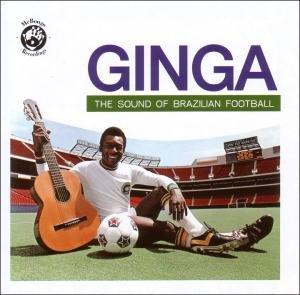 Ginga:The Sound Of Brazilian Football