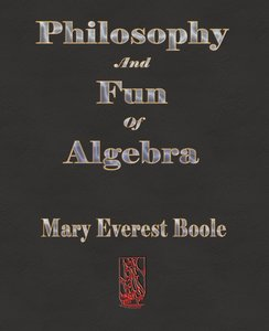 Philosophy and Fun of Algebra