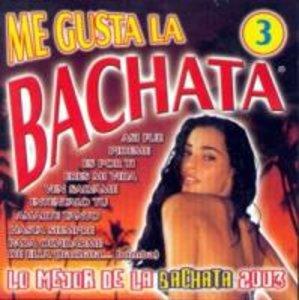 Me Gusta La Bachata 3